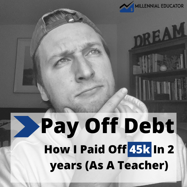 How I Paid Off 45k In Student Loan Debt in 2 Years (As A Teacher)