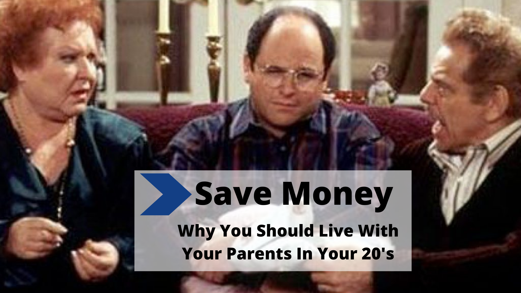 Why You Should Live With Your Parents In Your 20's