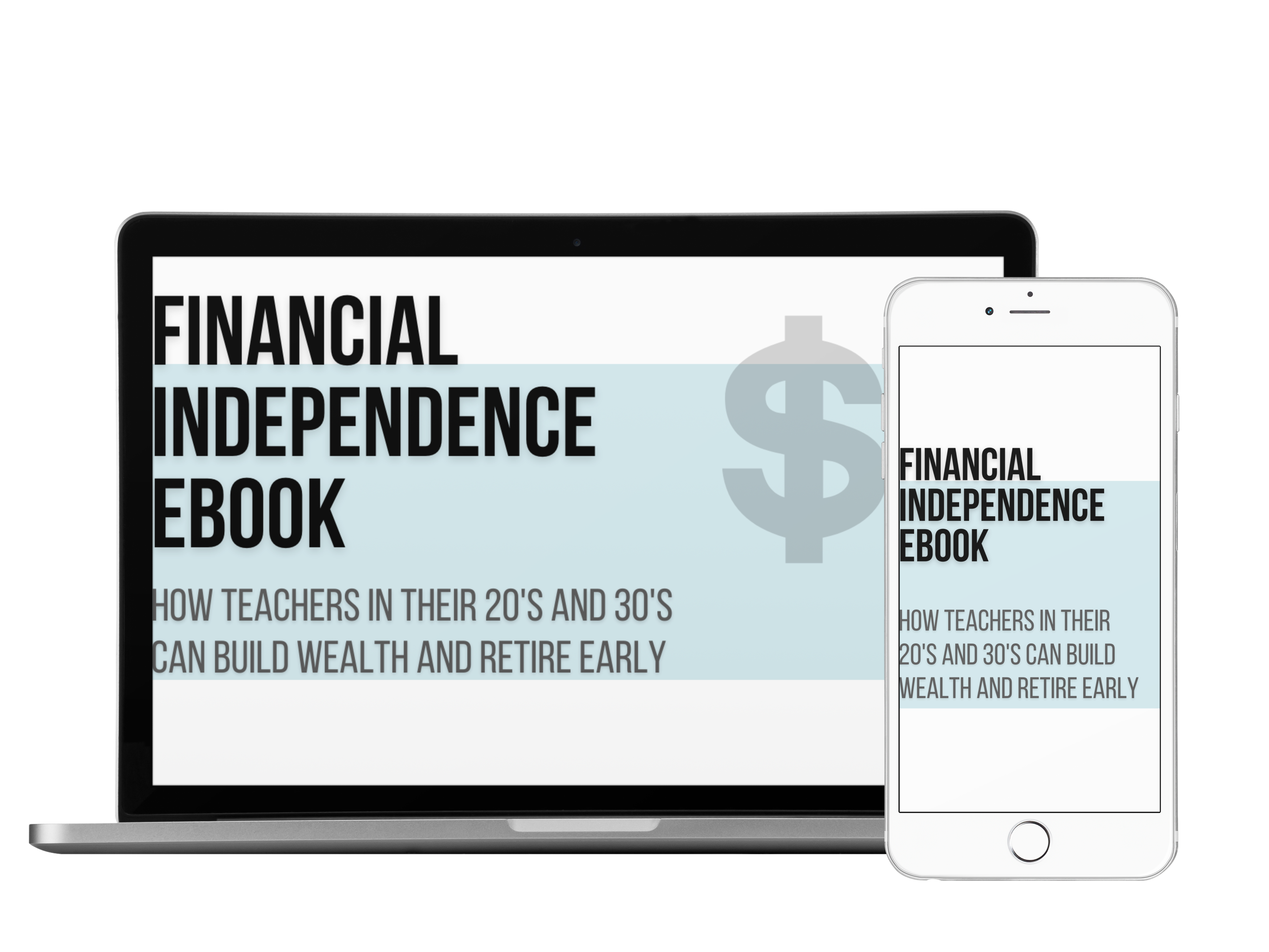 Financial Independence EBook: How Millennial Teachers Can Build Wealth and Retire Early